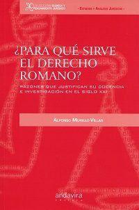 PARA QUÉ SIRVE EL DERECHO ROMANO?.