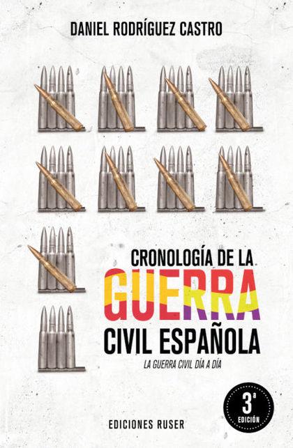 CRONOLOG¡A DE LA GUERRA CIVIL ESPAÑOLA. LA GUERRA CIVIL D¡A A D¡A