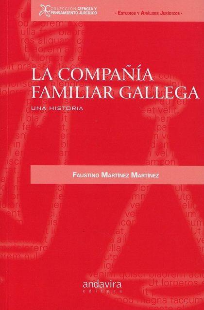 LA COMPAÑÍA FAMILIAR GALLEGA                                                    UNA HISTORIA