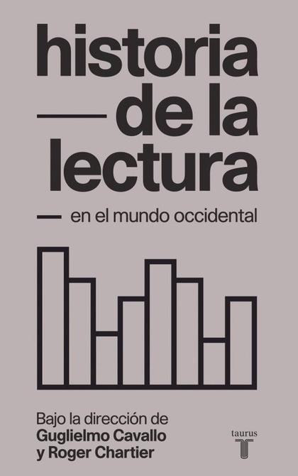 HISTORIA DE LA LECTURA EN EL MUNDO OCCIDENTAL