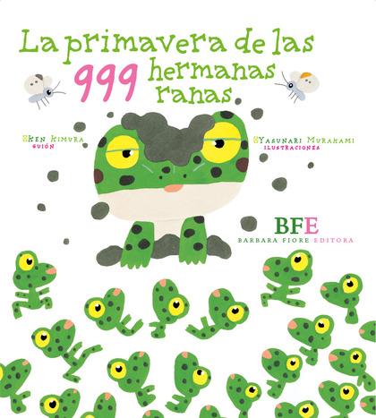 LA PRIMAVERA DE LAS 999 HERMANAS RANAS
