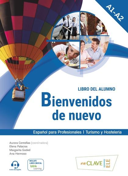BIENVENIDOS DE NUEVO - LIBRO DEL ALUMNO + AUDIO (A1-A2).