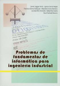 PROBLEMAS DE FUNDAMENTOS DE INFORMÁTICA PARA INGENIERÍA INDUSTRIAL