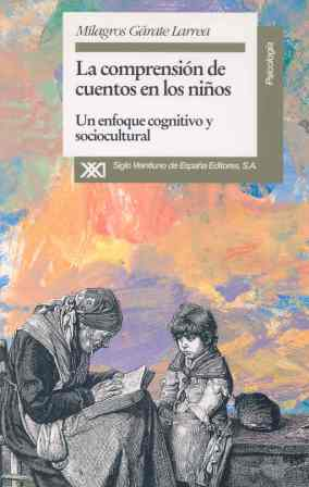 COMPRENSIÓN DE CUENTOS EN NIÑOS : ENFOQUE COGNITIVO Y SOCIOCULTURAL