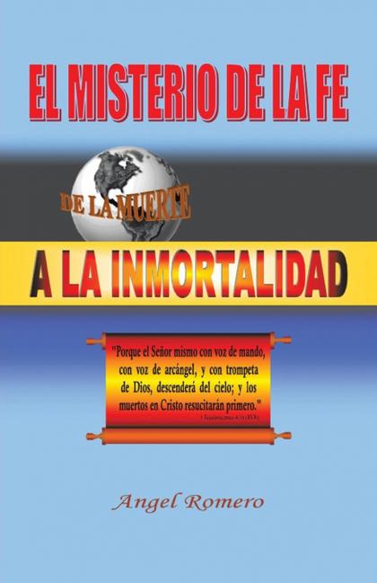 EL MISTERIO DE LA FE. DE LA MUERTE A LA INMORTALIDAD