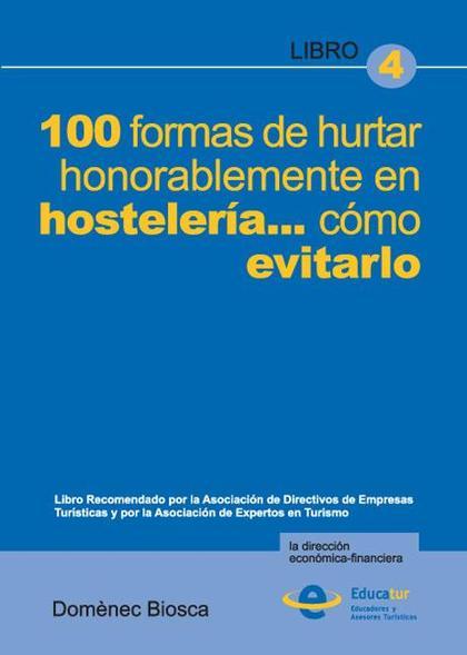 100 FORMAS DE HURTAR HONORABLEMENTE EN LA HOSTELERÍA-- , CÓMO EVITARLO