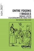 ENTRE FOGONS I BAGULS. MENJAR I VESTIR A LA CATALUNYA DEL SEGLE XVIII