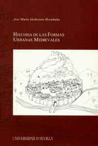 HISTORIA DE LAS FORMAS URBANAS MEDIEVALES