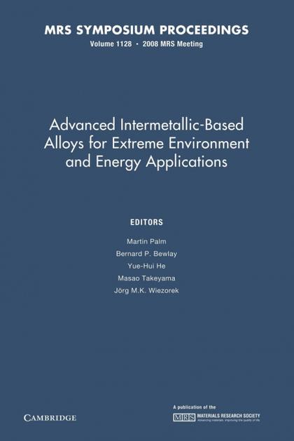 ADVANCED INTERMETALLIC-BASED ALLOYS FOR EXTREME ENVIRONMENT AND ENERGY APPLICATI