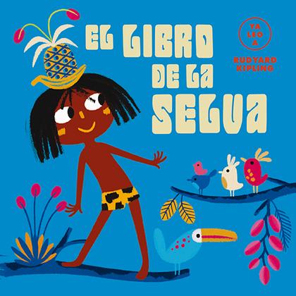 EL LIBRO DE LA SELVA (YA LEO A).