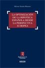 OPTIMIZACIÓN DE LA HIPOTECA ESPAÑOLA. ... DESDE LA PERSPECTIVA EUROPEA