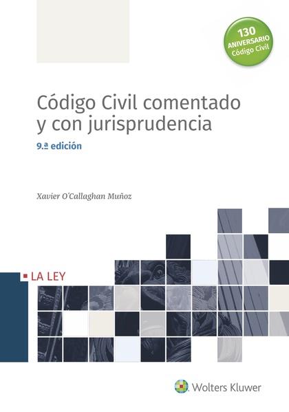 CÓDIGO CIVIL COMENTADO Y CON JURISPRUDENCIA (9.ª EDICIÓN).