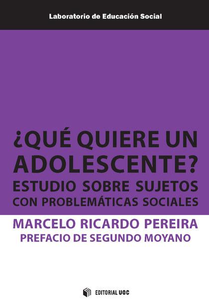 ¿QUÉ QUIERE UN ADOLESCENTE?. ESTUDIO SOBRE SUJETOS CON PROBLEMÁTICAS SOCIALES