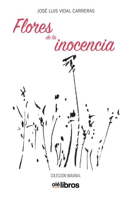 FLORES DE LA INOCENCIA.