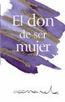 EL DON DE SER MUJER.