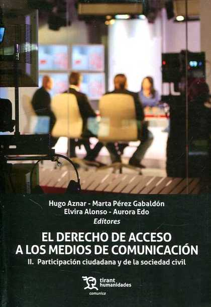 EL DERECHO DE ACCESO A LOS MEDIOS DE COMUNICACIÓN. II PARTICIPACIÓN CIUDADANA Y DE LA SOCIEDAD