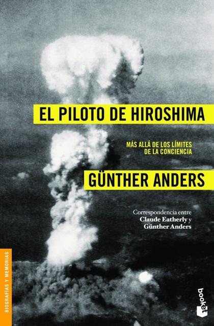 EL PILOTO DE HIROSHIMA. MÁS ALLÁ DE LOS LÍMITES DE LA CONCIENCIA