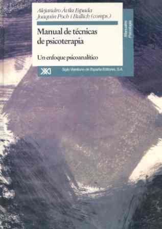 MANUAL DE TÉCNICAS DE PSICOTERAPIA : UN ENFOQUE PSICOANALÍTICO