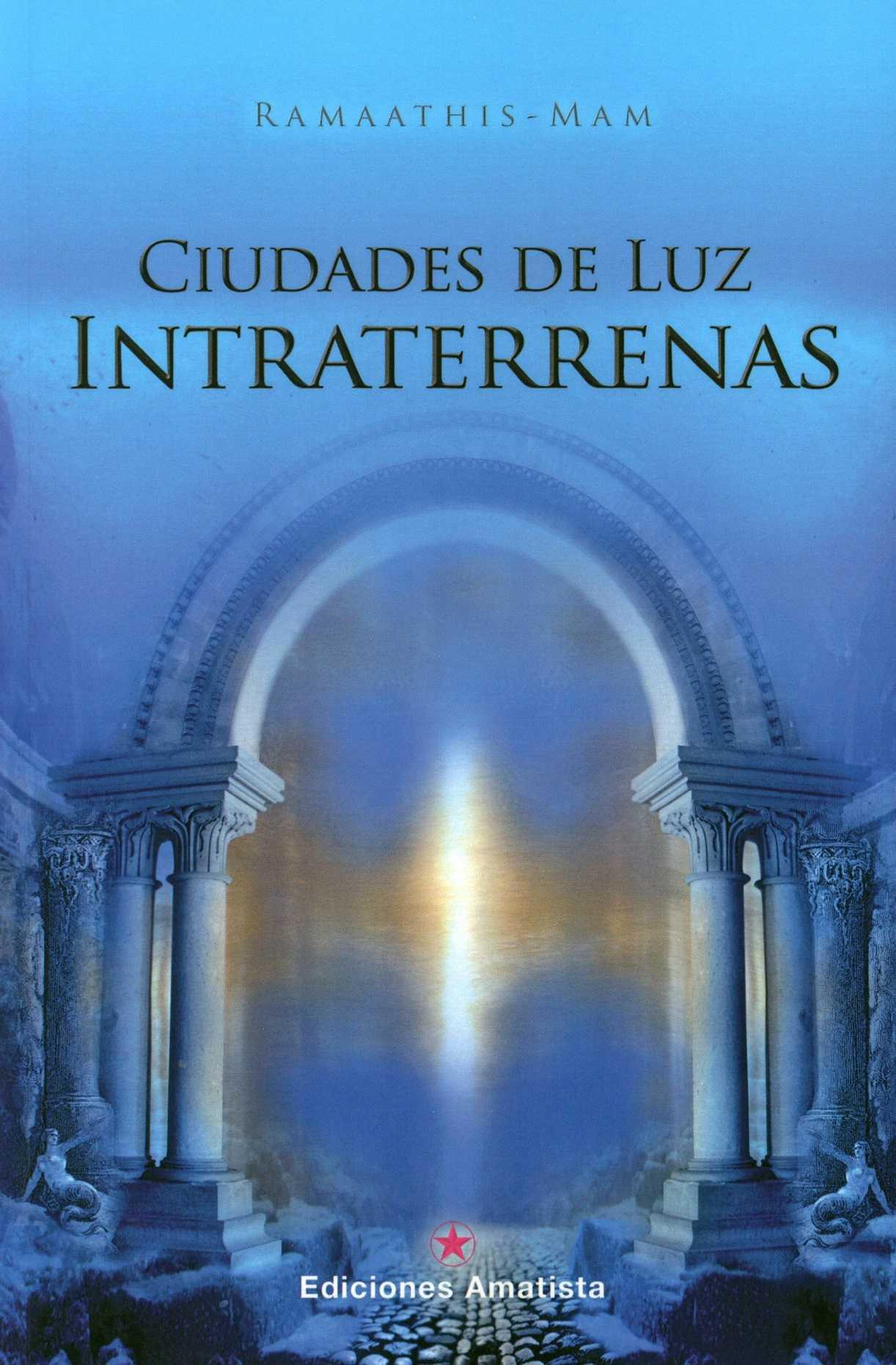 CIUDADES DE LUZ INTRATERRENAS.