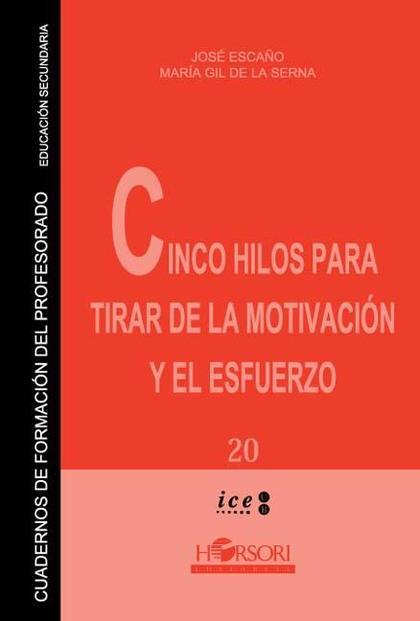 CINCO HILOS PARA TIRAR DE MOTIVACION Y ESFUERZO.CUADERNOS DE FORMACION DEL PROFESORADO - EDUCAC