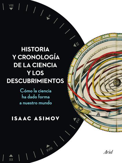 HISTORIA Y CRONOLOGÍA DE LA CIENCIA Y LOS DESCUBRIMIENTOS. CÓMO LA CIENCIA HA DADO FORMA A NUES