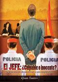 EL JEFE, ¿CULPABLE O INOCENTE?