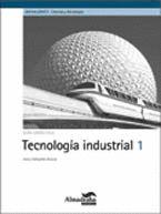 TECNOLOGÍA INDUSTRIAL, 1 BACHILLERATO. GUÍA DIDÁCTICA