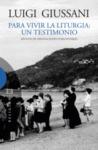 PARA VIVIR LA LITURGIA : UN TESTIMONIO : APUNTES DE MEDITACIONES COMUNITARIAS