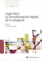 LEGAL TECH LA TRANSFORMACION DIGITAL DE LA ABOGACIA