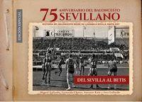 75 ANIVERSARIO DEL BALONCESTO SEVILLANO. DEL SEVILLA AL BETIS