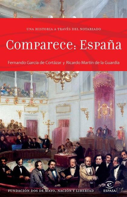 COMPARECE ESPAÑA. UNA HISTORIA A TRAVÉS DEL NOTARIADO