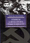 INTERPRETAR LA REVOLUCIÓN RUSA: EL LENGUAJE Y LOS SÍMBOLOS DE 1917