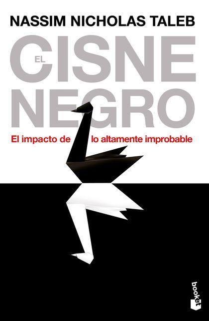 EL CISNE NEGRO. EL IMPACTO DE LO ALTAMENTE IMPROBABLE