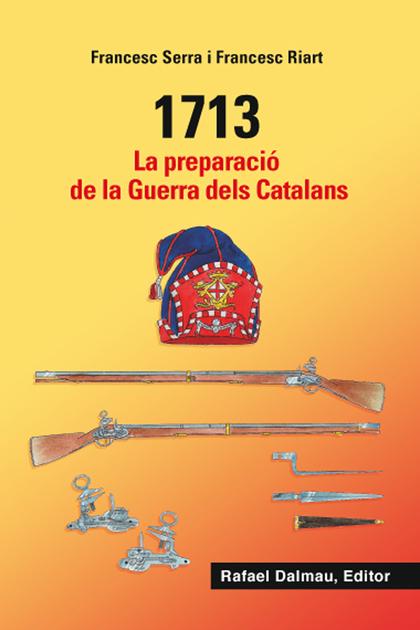 1713. LA PREPARACIÓ DE LA GUERRA DELS CATALANS