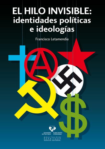 EL HILO INVISIBLE : IDENTIDADES POLÍTICAS E IDEOLOGÍAS