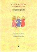 CANCIONERO DE POESÍAS VARIAS : MANUSCRITO 1635 DE LA BIBLIOTECA APOSTÓLICA VATICANA