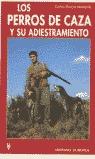 PERROS DE CAZA Y SU ADIESTRAMIENTO