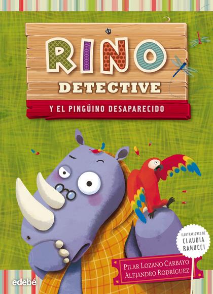 RINO DETECTIVE Y EL PINGÜINO DESAPARECIDO