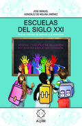 ESCUELAS DEL SIGLO XXI. MANUAL PRÁCTICO DE INCLUSIÓN ESCOLAR EN EDUCACIÓN PRIMARIA