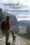 EL MANUAL DEL BUEN EXCURSIONISTA : ESPAÑA, PARAÍSO DE CAMINOS : VESTIMENTA Y EQUIPO, ENTRENAMIE