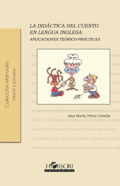 LA DIDÁCTICA DEL CUENTO EN LENGUA INGLESA : APLICACIONES TEÓRICO-PRÁCTICAS