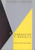 JURISDICCIÓN Y NORMAS: DOS ESTUDIOS SOBRE FUNCIÓN JURISDICCIONAL Y TEO