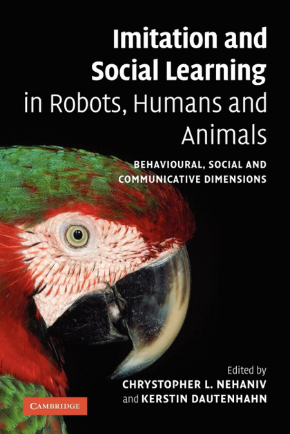 IMITATION AND SOCIAL LEARNING IN ROBOTS, HUMANS AND ANIMALS