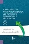 PLANIFICANDO LA INTERNACIONALIZACIÓN : LOS PLANES DE EXPORTACIÓN E IMPORTACIÓN