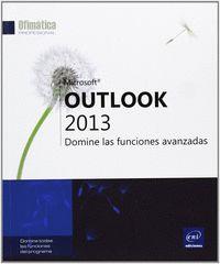 MICROSOFT OUTLOOK 2013 DOMINE LAS FUNCIONES AVANZADAS