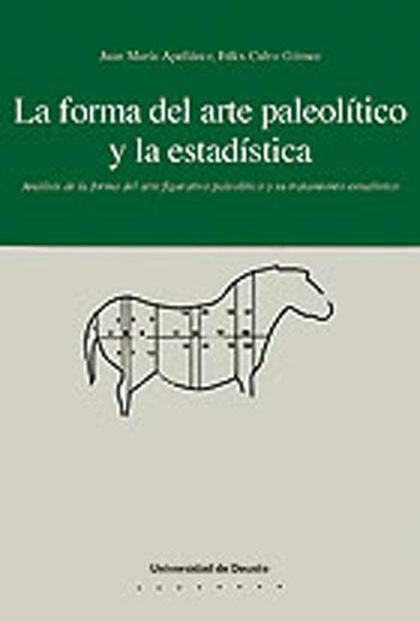 LA FORMA DEL ARTE PALEOLÍTICO Y LA ESTADÍSTICA : ANÁLISIS DE LA FORMA DEL ARTE FIGURATIVO PALEO