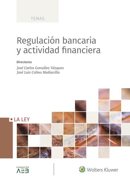 REGULACIÓN BANCARIA Y ACTIVIDAD FINANCIERA.
