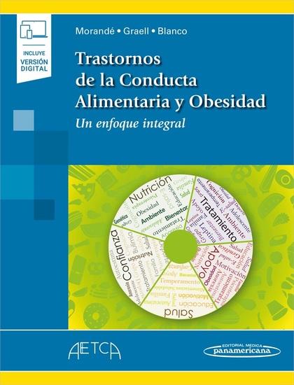 TRASTORNOS DE LA CONDUCTA ALIMENTARIA Y OBESIDAD (INCLUYE VERSIÓN DIGITAL). UN ENFOQUE INTEGRAL