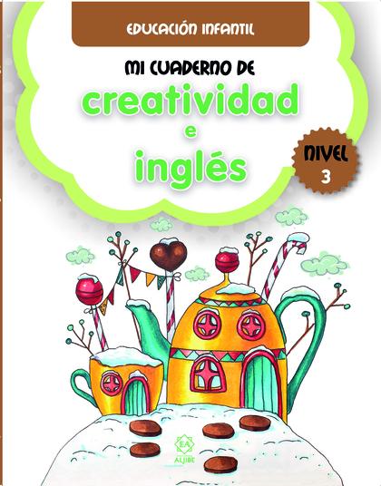 MI CUADERNO DE CREATIVIDAD E INGLES NIVEL 3