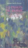 LA PASIÓN DE MORIR: PREGUNTAS Y RESPUESTAS DESDE LA VIDA
